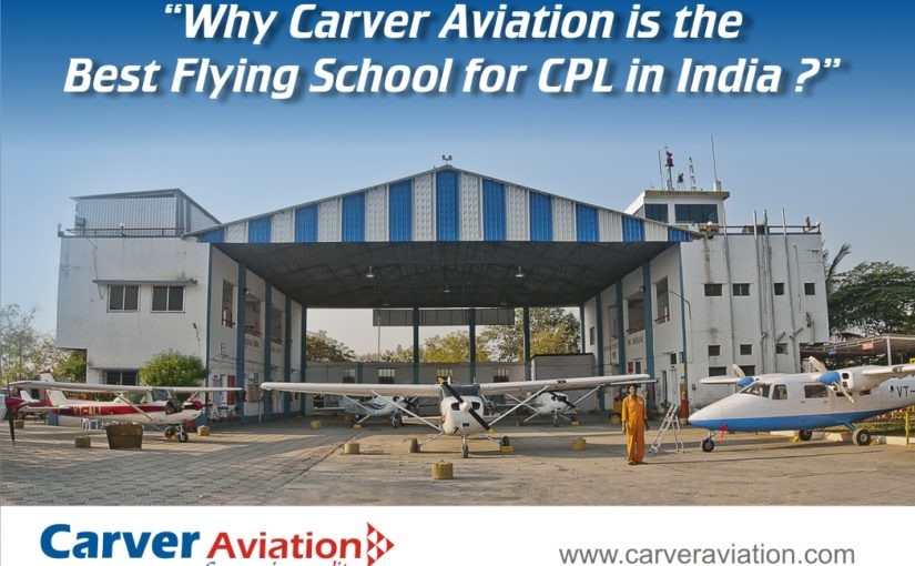 Why Carver Aviation is the Best Flying School for CPL in India…..??
